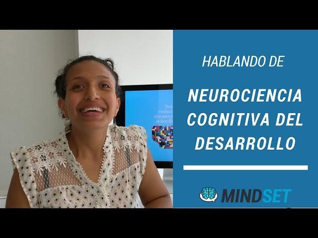 ¿Qué es la neurociencia cognitiva del desarrollo?