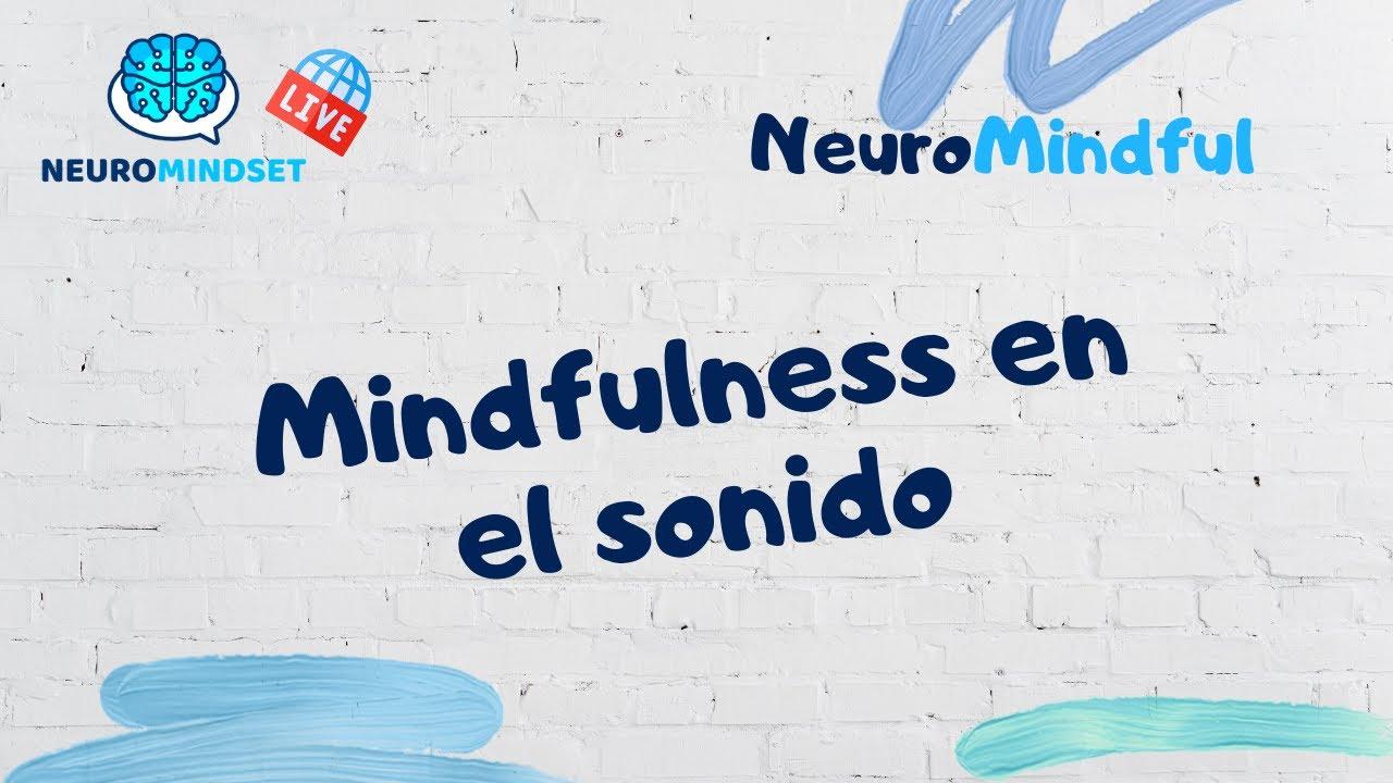 🔴 Mindfulness en el sonido 1